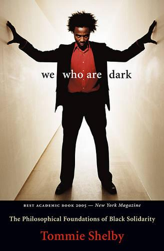 We Who Are Dark: The Philosophical Foundations of Black Solidarity (Paperback)