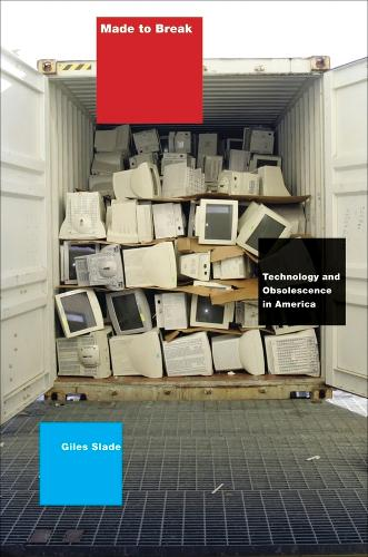 Made to Break: Technology and Obsolescence in America (Paperback)