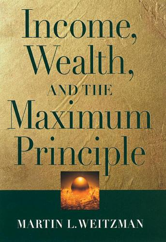 Income, Wealth, and the Maximum Principle (Paperback)