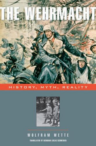 The Wehrmacht: History, Myth, Reality (Paperback)