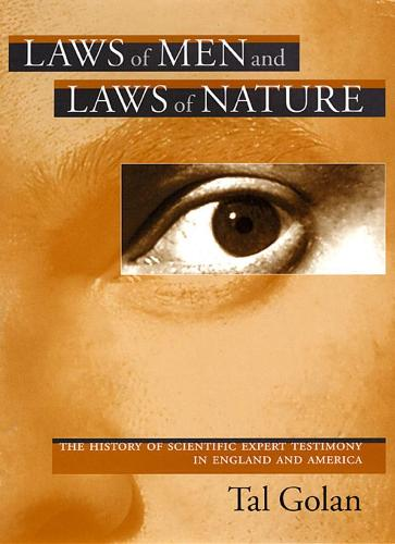 Laws of Men and Laws of Nature: The History of Scientific Expert Testimony in England and America (Paperback)
