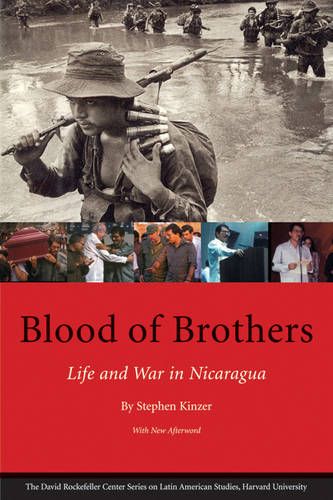 Blood of Brothers: Life and War in Nicaragua - David Rockefeller Centre on Latin American Studies (Paperback)