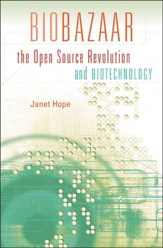 Biobazaar: The Open Source Revolution and Biotechnology (Hardback)