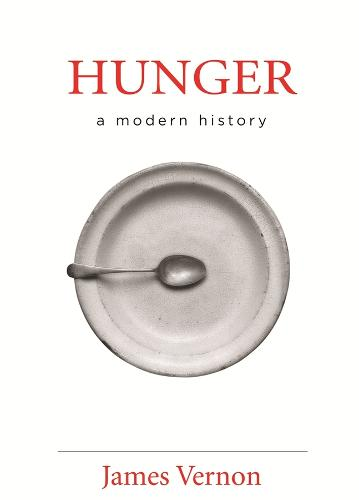 Hunger: A Modern History (Hardback)