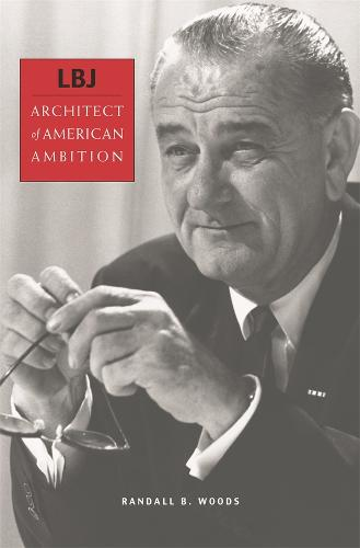 LBJ: Architect of American Ambition (Paperback)