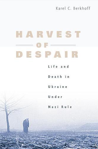 Harvest of Despair: Life and Death in Ukraine Under Nazi Rule (Paperback)