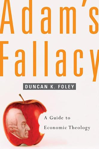 Adam's Fallacy: A Guide to Economic Theology (Paperback)