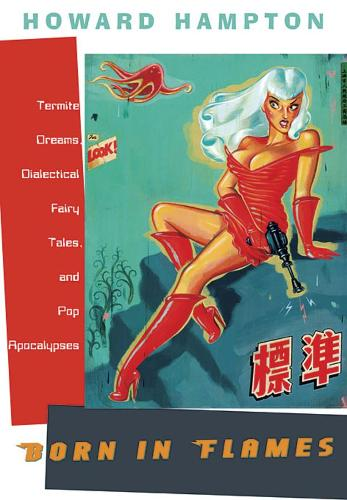 Born in Flames: Termite Dreams, Dialectical Fairy Tales, and Pop Apocalypses (Paperback)