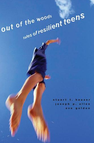 Out of the Woods: Tales of Resilient Teens - Adolescent Lives (Paperback)