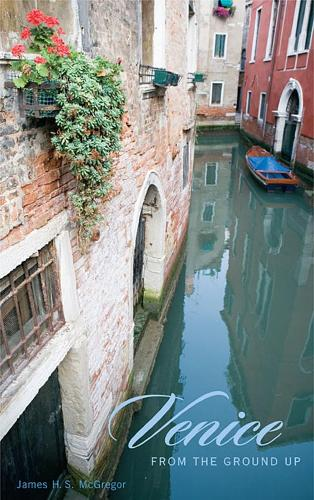 Venice from the Ground Up (Paperback)
