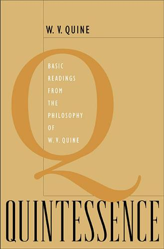 Quintessence: Basic Readings from the Philosophy of W. V. Quine (Paperback)