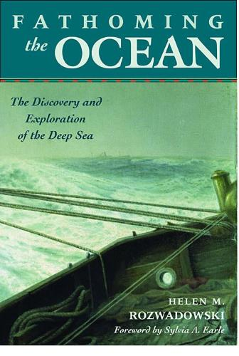 Fathoming the Ocean: The Discovery and Exploration of the Deep Sea (Paperback)