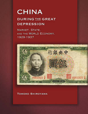 China During the Great Depression: Market, State, and the World Economy, 1929-1937 - Harvard East Asian Monographs No. 294 (Hardback)