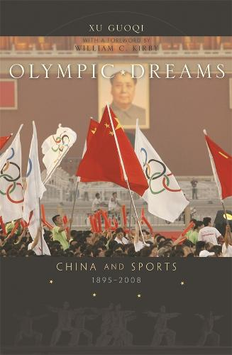Olympic Dreams: China and Sports, 1895-2008 (Hardback)