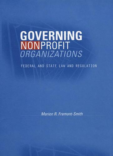 Governing Nonprofit Organizations: Federal and State Law and Regulation (Paperback)