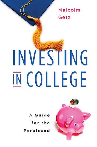 Investing in College: A Guide for the Perplexed (Paperback)