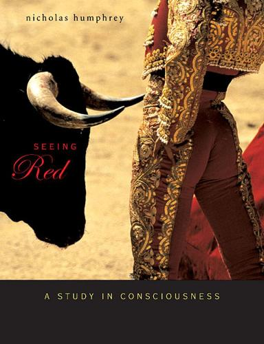 Seeing Red: A Study in Consciousness - Mind/Brain/Behavior Initiative (Paperback)