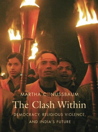 The Clash Within: Democracy, Religious Violence, and India's Future (Paperback)