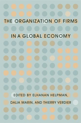 The Organization of Firms in a Global Economy (Hardback)