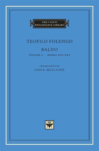Baldo: Books XIII-XXIV v. 2 - The I Tatti Renaissance Library No. 36 (Hardback)