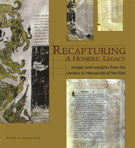 Recapturing a Homeric Legacy: Images and Insights from the Venetus, A Manuscript of the Iliad - Hellenic Studies Series v. 35 (Hardback)