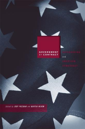 Government by Contract: Outsourcing and American Democracy (Hardback)