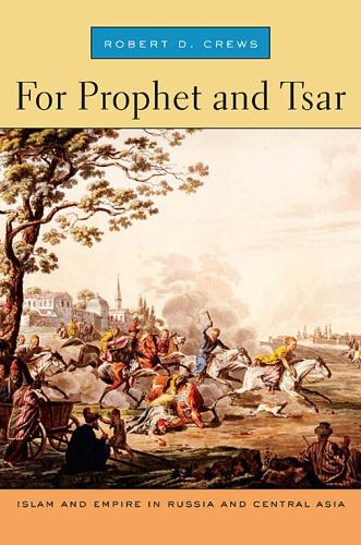 For Prophet and Tsar: Islam and Empire in Russia and Central Asia (Paperback)