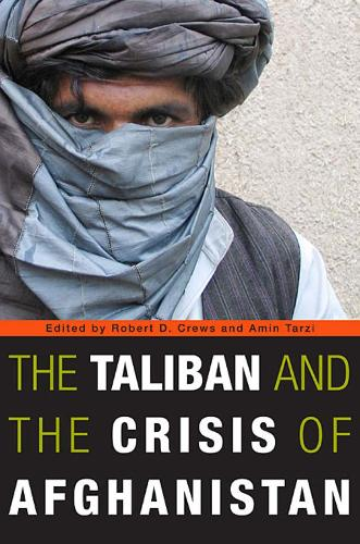 The Taliban and the Crisis of Afghanistan (Paperback)