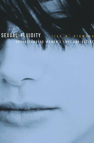 Sexual Fluidity: Understanding Women's Love and Desire (Paperback)