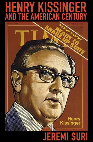 HENRY KISSINGER AND THE AMERICAN CENTURY (Paperback)