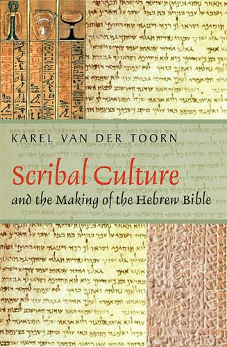 Scribal Culture and the Making of the Hebrew Bible (Paperback)