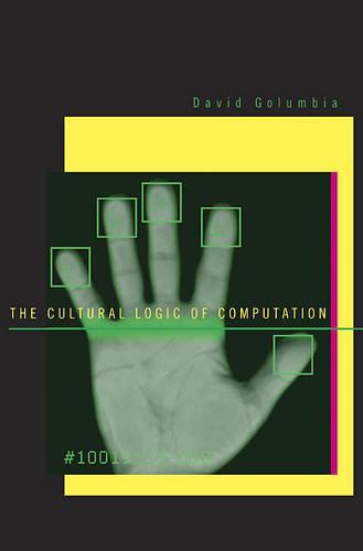 The Cultural Logic of Computation (Hardback)