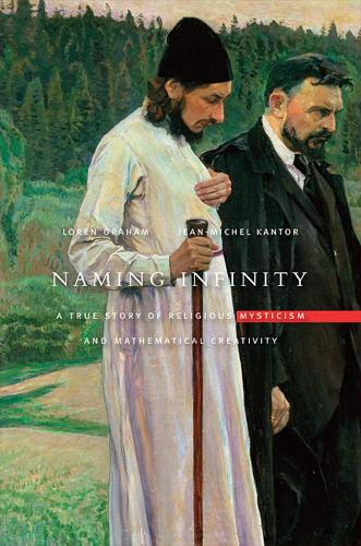 Naming Infinity: A True Story of Religious Mysticism and Mathematical Creativity (Hardback)