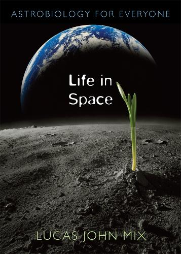 Life in Space: Astrobiology for Everyone (Hardback)