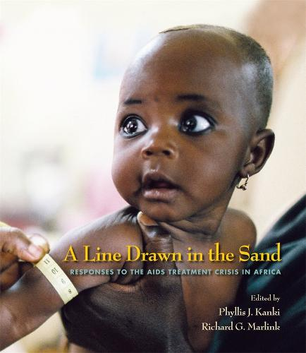 A Line Drawn in the Sand: Responses to the AIDS Treatment Crisis in Africa - Harvard Series on Population and Development Studies (Paperback)