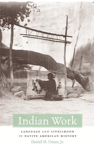 Indian Work: Language and Livelihood in Native American History (Hardback)