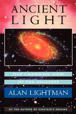 Ancient Light: Our Changing View of the Universe (Paperback)