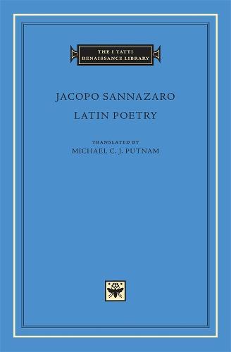 Latin Poetry - The I Tatti Renaissance Library No. 38 (Hardback)