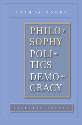Philosophy, Politics, Democracy: Selected Essays (Hardback)