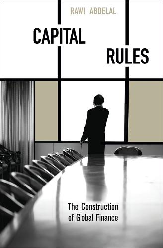 Capital Rules: The Construction of Global Finance (Paperback)