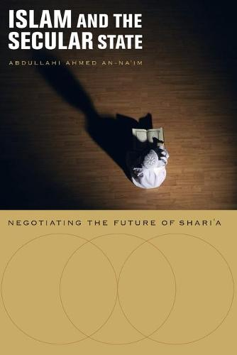 Islam and the Secular State: Negotiating the Future of Shari`a (Paperback)