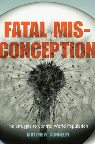 Fatal Misconception: The Struggle to Control World Population (Paperback)