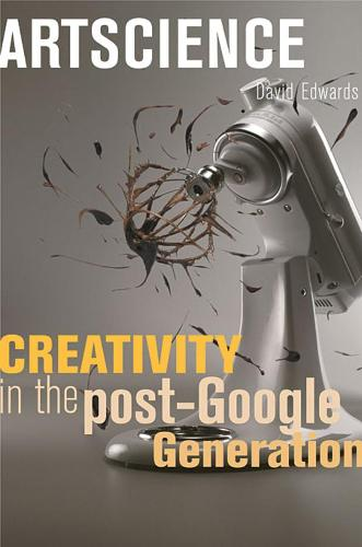 Artscience: Creativity in the Post-Google Generation (Paperback)