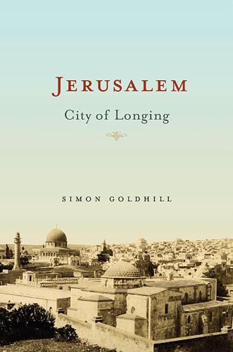Jerusalem: City of Longing (Paperback)
