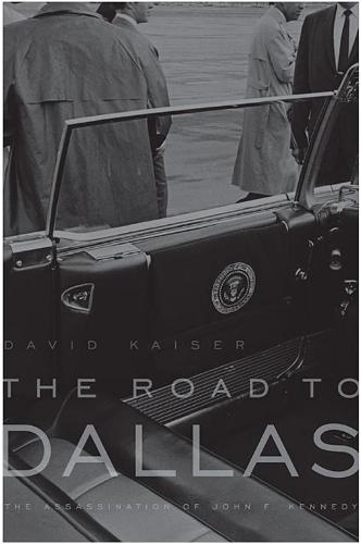 The Road to Dallas: The Assassination of John F. Kennedy (Paperback)