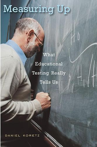 Measuring Up: What Educational Testing Really Tells Us (Paperback)