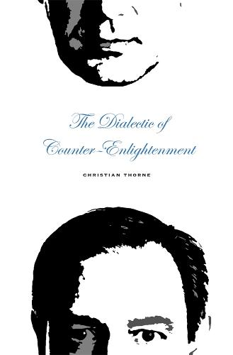 The Dialectic of Counter-Enlightenment (Hardback)