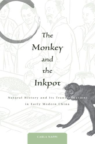 The Monkey and the Inkpot: Natural History and Its Transformations in Early Modern China (Hardback)