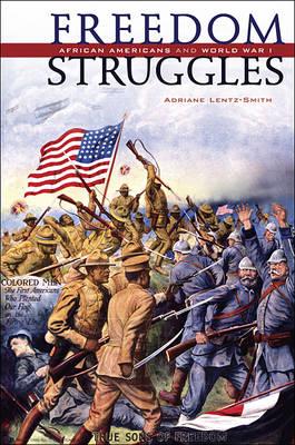 Freedom Struggles: African Americans and World War I (Hardback)