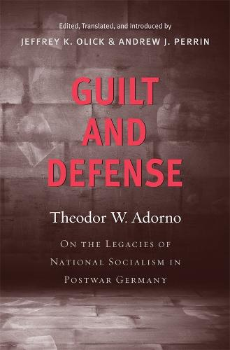 Guilt and Defense: On the Legacies of National Socialism in Postwar Germany (Hardback)